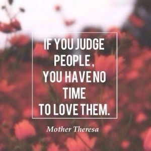 If-you-judge-people-you-have-no-time-to-love-them.-5